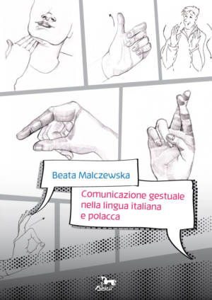 """Beata Malczewska """"Comunicazione gestuale nella lingua italiana e polacca"""""""