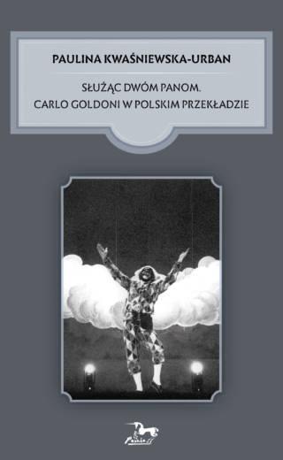 Służąc dwóm panom. Carlo Goldoni w polskim przekładzie